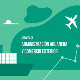 Carrera Adm. Aduanera y Comercio Exterior
